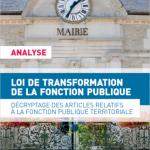loi-de-transformation-de-la-fonction-publique-decryptage-des-articles-relatifs-a-la-fonction-publique-territoriale